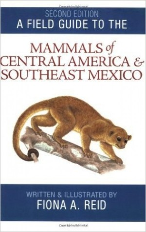 A Field Guide To The Mammals Of Central America and Southeast Mexico - Product Image