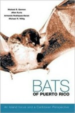 Bats of Puerto Rico: An Island Focus and a Caribbean Perspective - Product Image
