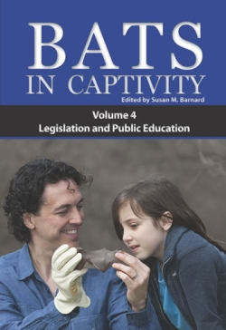 BATS IN CAPTIVITY Volume 4: Legislation and Public Education - Product Image