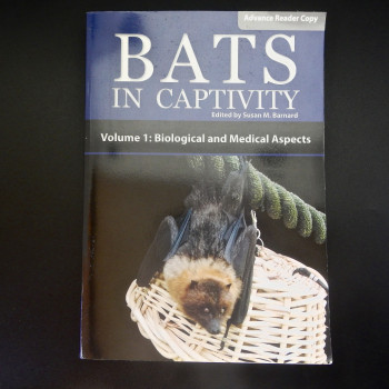Bats in Captivity, Susan Barnard, Volume 1: Biological and Medical Aspects (Advance Copy) - Product Image